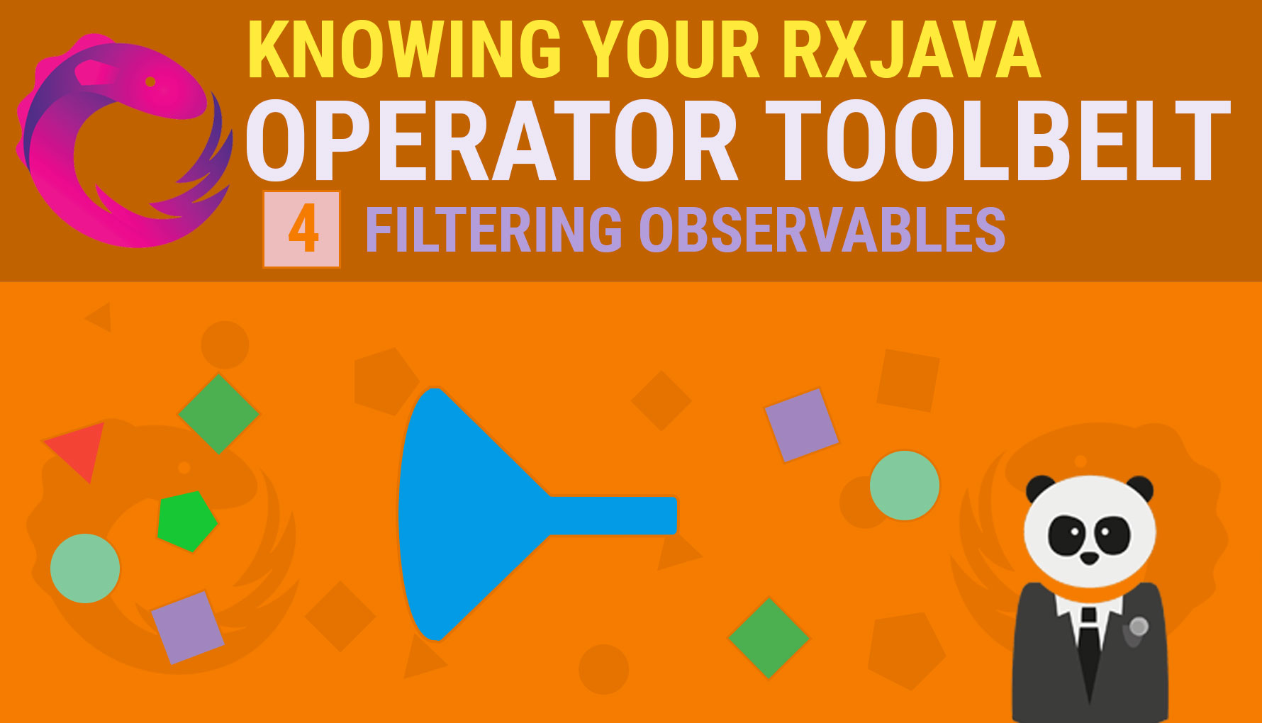 Knowing your RxJava Operator Toolbelt 4: Filtering Observables