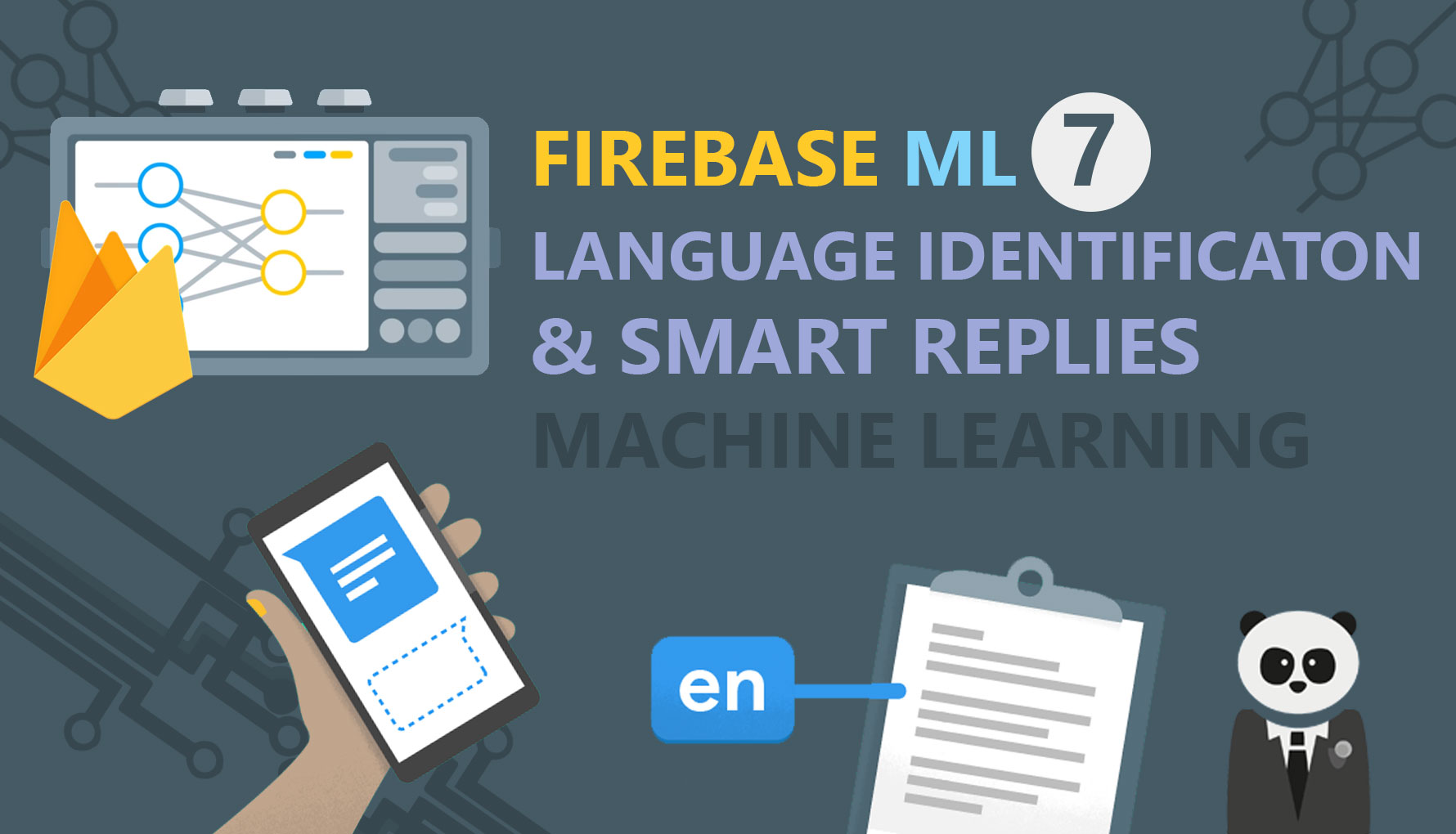 Firebase ML Kit 7: Language Identification & Smart Replies