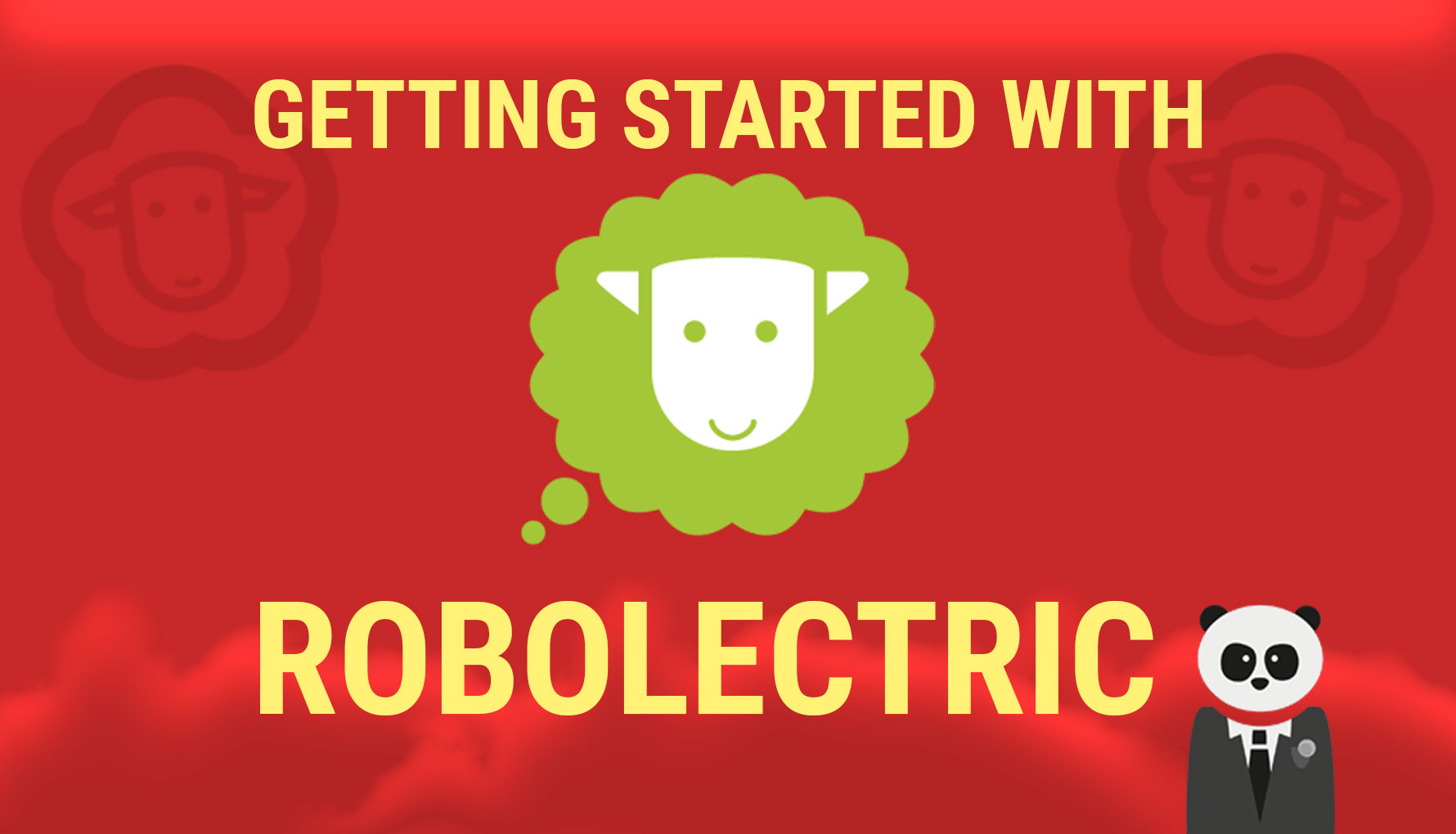Getting Started with Robolectric: Exploring TDD with Android