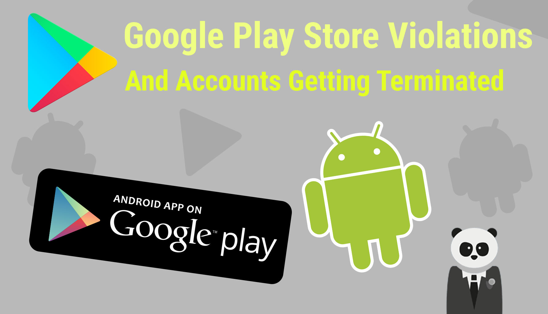 Google Play Store Violations and Accounts Getting Terminated