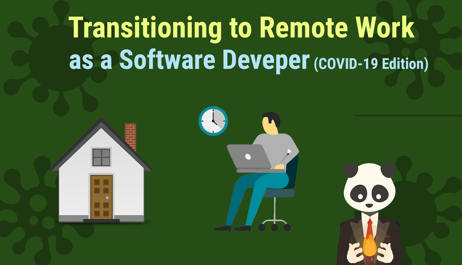 Transitioning to Remote Work as a Software Developer (COVID-19 Edition)