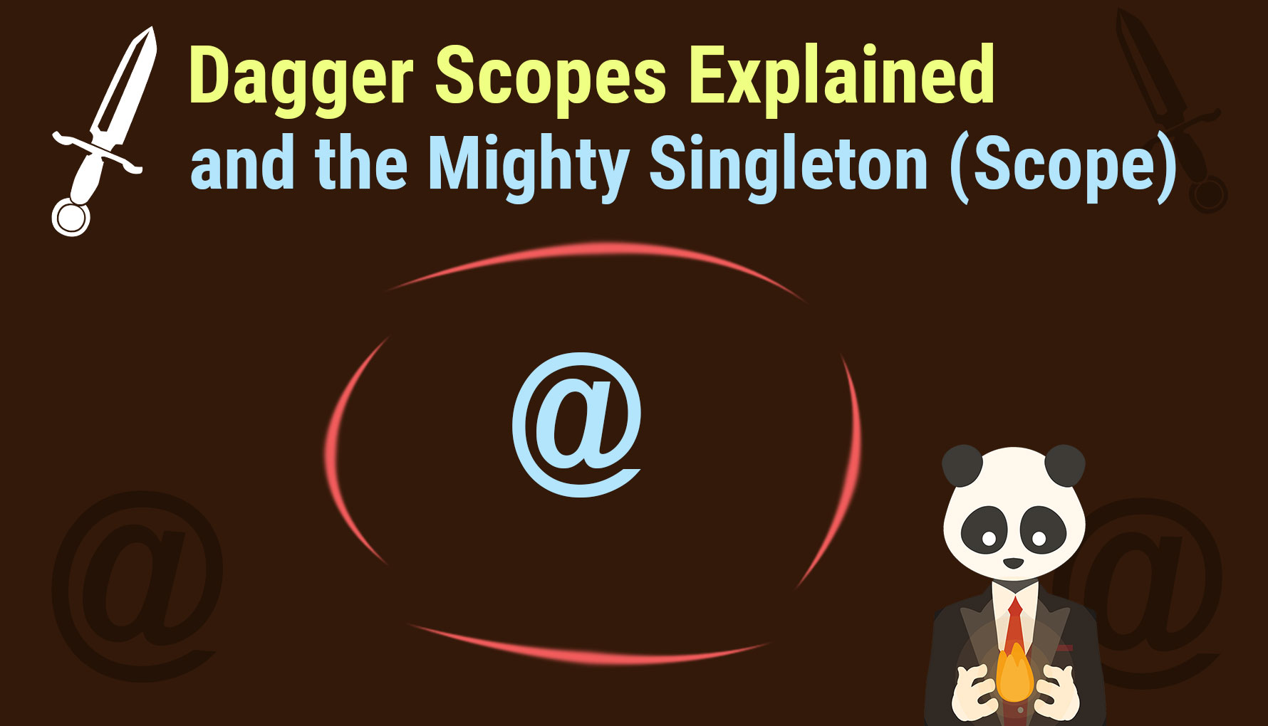 Dagger 2 Scopes Explained and the mighty Singleton (Scope)