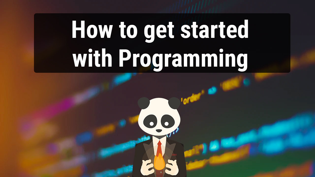 How to get started with programming (as an absolute beginner)